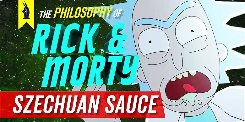 Rick-and-Morty-The-Philosophy-of-Szechuan-Sauce-Wisecrack-Edition-780x390.jpg